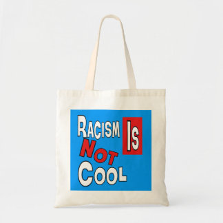 RACISM IS NOT COOL TOTE BAG