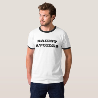 RACIST AVOIDER TEE