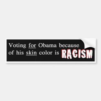 Racists Support Obama Bumper Sticker