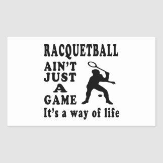 Racquetball Ain't Just A Game It's A Way Of Life Sticker