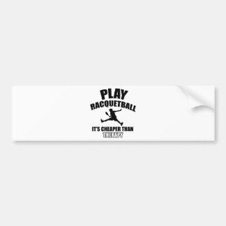 Racquetball player designs bumper sticker
