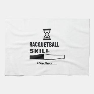 Racquetball skill Loading...... Kitchen Towel