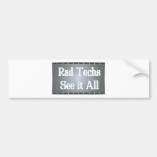Rad Techs See It All (X-Ray Film) Bumper Sticker