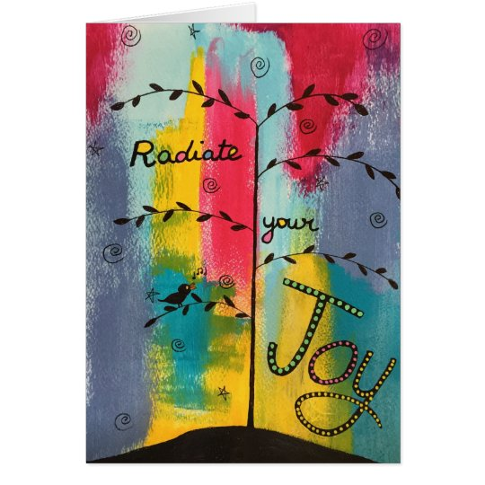 """Radiate Your Joy"" Greeting Card"
