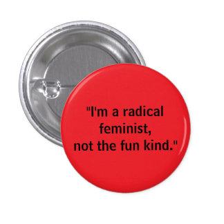 Radical feminist, not fun kind 1 inch round button