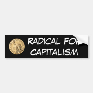 Radical For Capitalism Bumper Sticker