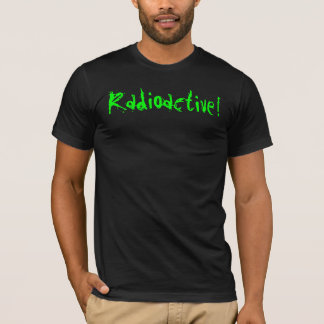 Radioactive Safe T-Shirt