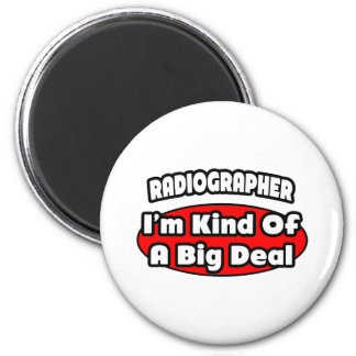 Radiographer .. Big Deal Magnet