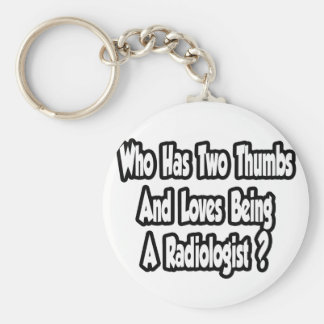 Radiologist Joke...Two Thumbs Keychain