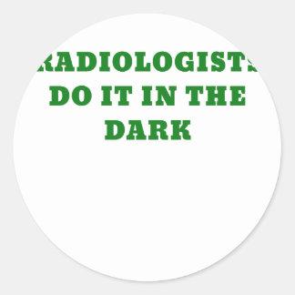 Radiologists do it in the Dark Round Sticker
