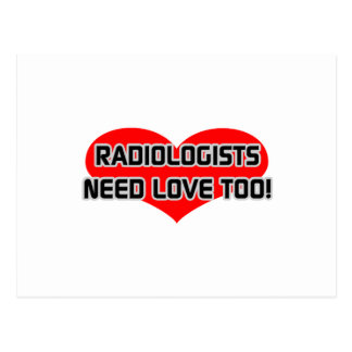Radiologists Need Love Too Postcard