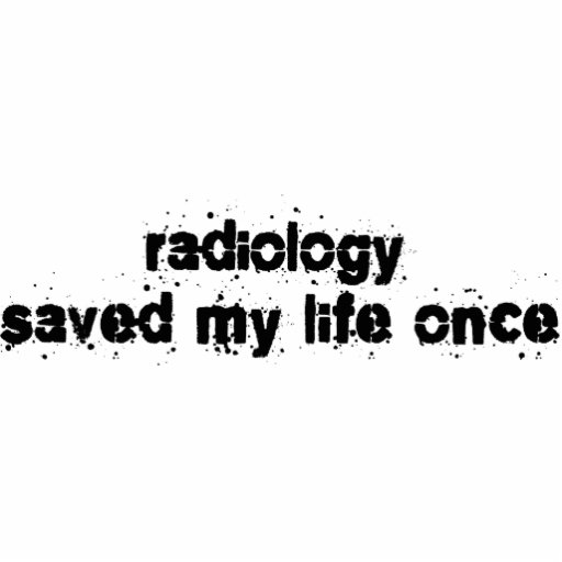 Radiology Saved My Life Once Acrylic Cut Outs
