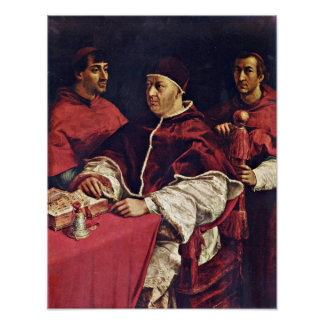 Raffael - Portrait of Pope Leo X and cardinals Poster