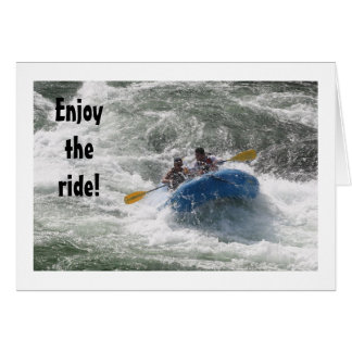"RAFTERS SAY ""ENJOY THE RIDE"" AND YOUR BIRTHDAY CARD"