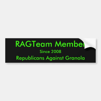 RAGTeam Member, Republicans Against Granola, Si... Bumper Sticker