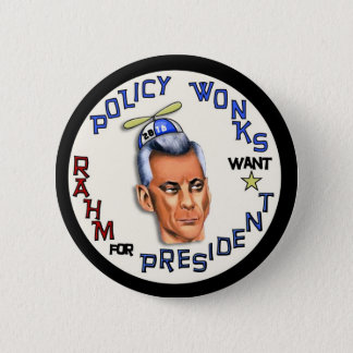 Rahm Emanuel for President 2016 2 Inch Round Button