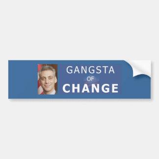 Rahm Emanuel The Gangsta of Change Bumper Sticker