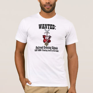 Railroad Crossing Signals Wanted Poster T-Shirt