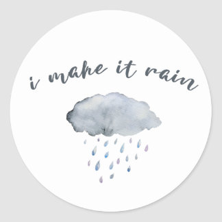 "Rain Cloud Art with Quote ""I Make It Rain"" Classic Round Sticker"