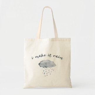 "Rain Cloud Art with Quote ""I Make It Rain"" Tote Bag"