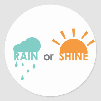 Rain or Shine Classic Round Sticker