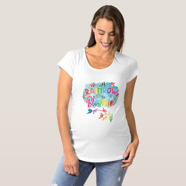 A Rainbow Is Bloomin' Maternity Shirt