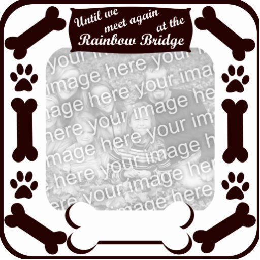 Rainbow Bridge Dog Bone Frame Standing Photo Sculpture
