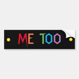 Rainbow Colors Me Too Bumper Sticker