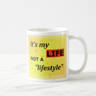 "Rainbow flag / It's my life, not a ""lifestyle"" Coffee Mug"