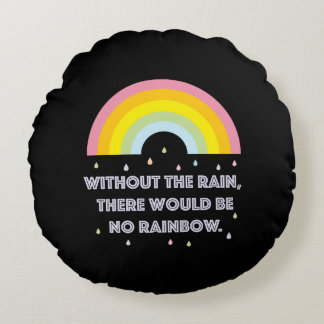 Rainbow Inspirational and Motivational Quote Round Pillow