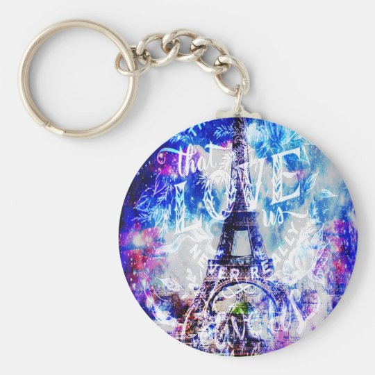 Rainbow Parisian Dreams of the Ones that Love Us Keychain