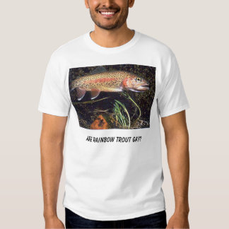 rainbow-trout, Are Rainbow Trout Gay? Shirts