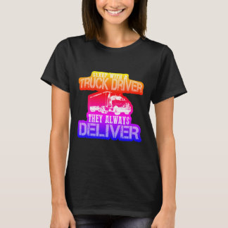 Rainbow Trucker Sleep With A Truck Driver T-Shirt