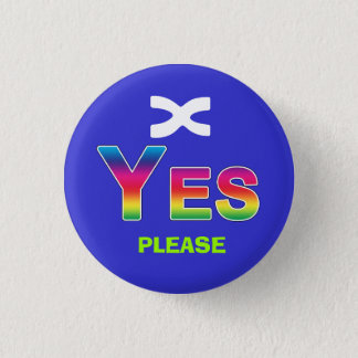 Rainbow Yes Please Scottish Independence Badge 1 Inch Round Button
