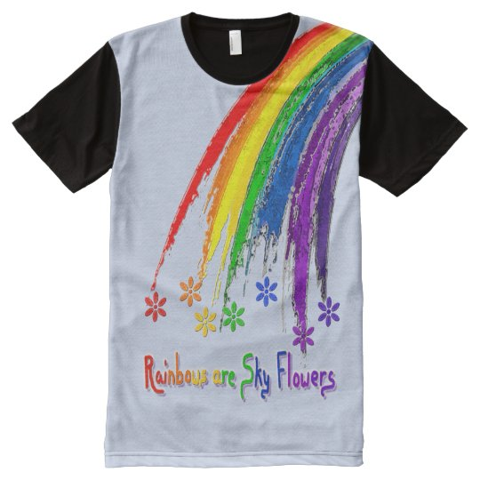 Rainbows are Sky Flowers All Over T All-Over-Print T-Shirt