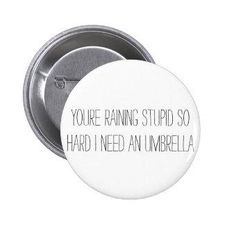 Raining Stupid Button