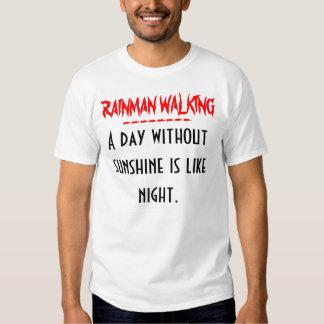 RAINMAN Day Without Sunshine..... Tee Shirt