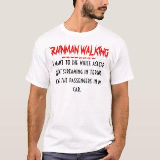 RAINMAN Die while asleep..... T-Shirt