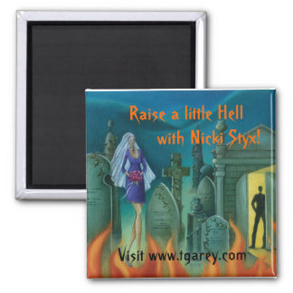 Raise a little Hell Square Magnet