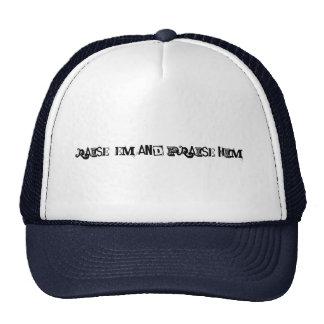 Raise 'em and praise Him! Trucker Hat