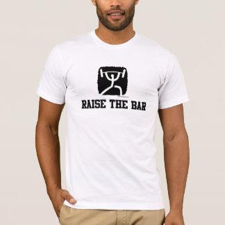 RAISE THE BAR copy T-Shirt