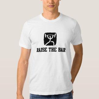 RAISE THE BAR copy Tee Shirt