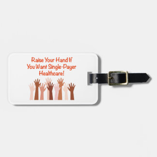 Raise Your Hand for Single-Payer Healthcare Luggage Tag