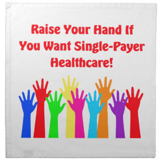 Raise Your Hand for Single-Payer Healthcare Napkin