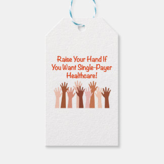 Raise Your Hand for Single-Payer Healthcare Pack Of Gift Tags