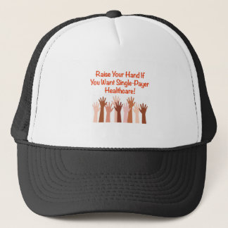 Raise Your Hand for Single-Payer Healthcare Trucker Hat