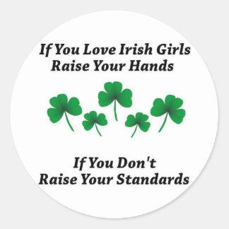 Raise Your Hands For Irish Girls Classic Round Sticker