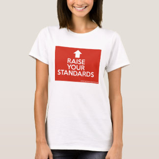 Raise Your Standards (Keep Calm) T-Shirt