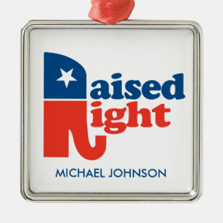 Raised Right - personalized Metal Ornament