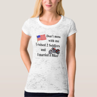 Raised two Soldiers Married a Biker T-Shirt